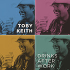 Toby Keith - Drinks After Work (CDS)