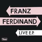 Franz Ferdinand - Franz Ferdinand Live E.P.