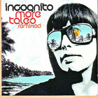 Incognito - More Tales Remixed
