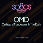 Orchestral Manoeuvres In The Dark - So80S Presents Orchestral Manoeuvres In The Dark