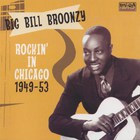 Big Bill Broonzy - Rockin In Chicago 1949-53