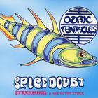 Ozric Tentacles - Spice Doubt