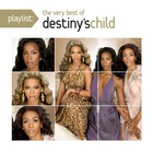 Destiny's Child - Playlist: The Very Best Of Destiny's Child