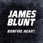 James Blunt - Bonfire Heart (CDS)
