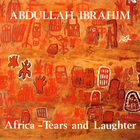 Abdullah Ibrahim - Africa: Tears And Laughter (Vinyl)