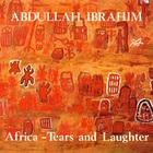 Abdullah Ibrahim - Africa: Tears And Laughter (Vinyl)