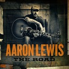 Aaron Lewis - The Road (Deluxe Version)