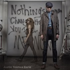Justin Townes Earle - Nothing's Going To Change The Way You Feel About Me Now