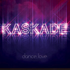 Kaskade - Dance.Love