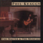 Phil Keaggy - The Master & The Musician CD1