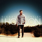 Dierks Bentley - I Hold On (CDS)