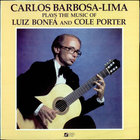 Barbosa-Lima Plays Bonfa & Porter