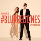 Robin Thicke - Blurred Lines (Esentrik Remix) (CDS)
