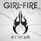 Girl On Fire - Not Broken