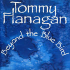 Tommy Flanagan - Beyond The Bluebird