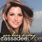 Cassadee Pope - You Hear A Song (CDS)