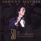 Johnny Mathis - Gold: A 50Th Anniversary Celebration
