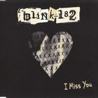 Blink-182 - I Miss You (CDS)