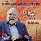 Michael Moore - The History Of Jazz Vol. 2: Dedications