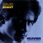 David Benoit - Heavier Than Yesterday (Vinyl)