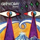Erkin Koray - Mechul Singles & Rarities