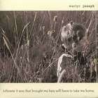 Martyn Joseph - Whoever It Was That Brought Me Here Will Have To Take Me Home