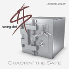 Saving Abel - Crackin' The Safe (EP)
