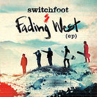 Switchfoot - Fading West (EP)