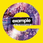 Example - All The Wrong Places (The Remixes) (CDS)