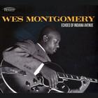 Wes Montgomery - Echoes Of Indiana Avenue (Vinyl)