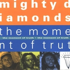 The Mighty Diamonds - The Moment Of Truth