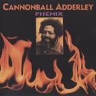Cannonball Adderley - Phenix (Vinyl)