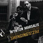 Wynton Marsalis - Selections From Swinging Into The 21 St