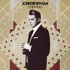 John Newman - Cheating (CDS)