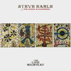 Steve Earle & The Dukes - The Low Highway