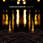 James Blackshaw - Celeste