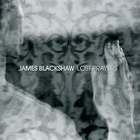 James Blackshaw - Lost Prayers And Motionless Dance