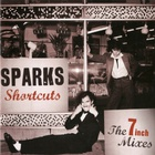 Sparks - Sparks Shortcuts: The 7 Inch Mixes CD1