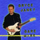 Bryce Janey - Bare Wire