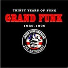 Grand Funk Railroad - 30 Years Of Funk: 1969-1999 The Anthology CD2