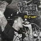 New Found Glory - Kill It Live