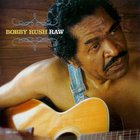 Bobby Rush - Raw
