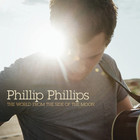 Phillip Phillips - The World From The Side Of The Moon (Target Exclusive Deluxe Edition)