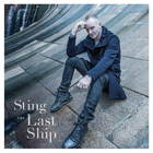 Sting - The Last Ship (Deluxe Edition) CD1