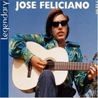 Jose Feliciano - Legendary CD1