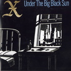 X - Under The Big Black Sun (Remastered 2001)