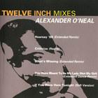 Alexander O'Neal - Twelve Inch Mixes