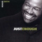 Roger Smith - Just Enough