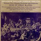 Ewan MacColl - Broadside Ballads Vol. 2: Female Frollicks And Politicke (Vinyl)