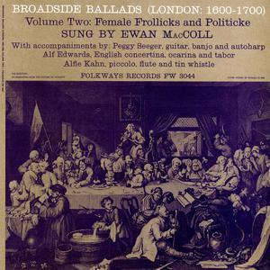 Broadside Ballads Vol. 2: Female Frollicks And Politicke (Vinyl)